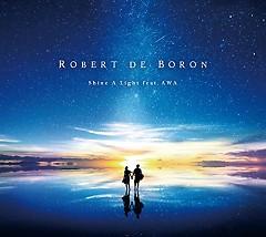 Shine A Light  - Robert De Boron,Awa