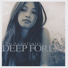 DEEP FOREST - Do As Infinity