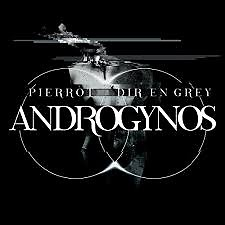 ANDROGYNOS CD1 - Pierrot, Dir En Grey