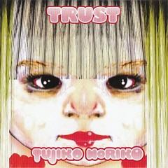 Trust - Tujiko Noriko