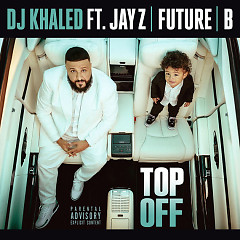 Top Off (Single) - DJ Khaled
