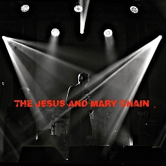 Barrowlands Live - The Jesus and Mary Chain
