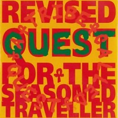 Revised Quest For The Seasoned Traveller - A Tribe Called Quest