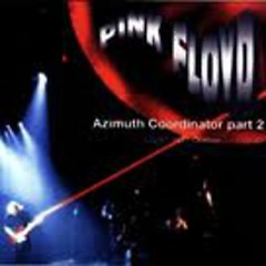 Azimuth Coordinator Part 2 (CD1) - Pink Floyd
