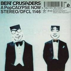 A PopCALYPSE NOW - BEAT CRUSADERS