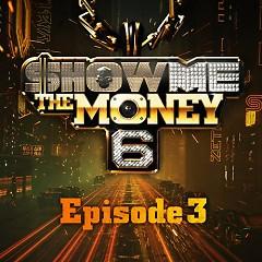 Show Me The Money 6 Episode 3 (Single)