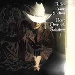 Don't Overlook Salvation - Ricky Van Shelton