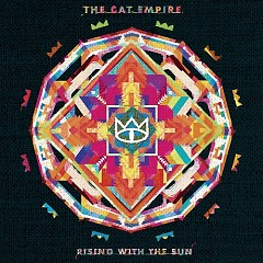 Rising With The Sun - The Cat Empire
