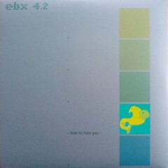 EBX 4-Love To Hate You