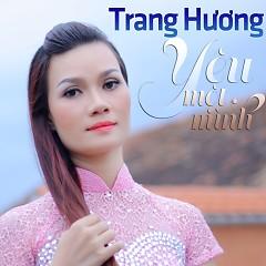 Yêu Một Mình  - Trang Hương
