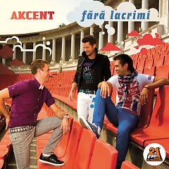 Fara Lacrimi - Akcent