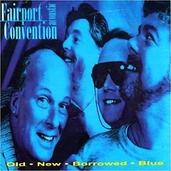 Old - New - Borrowed - Blue - Fairport Convention
