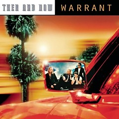 Then And Now  - Warrant