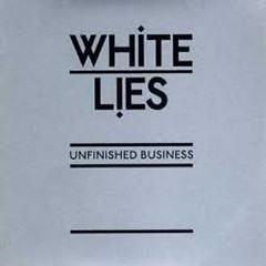 Unfinished Business (EP) - White Lies