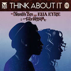 Think About It (Remixes) - EP - Naughty Boy,Wiz Khalifa,Ella Eyre
