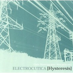 Hysteresis - ELECTROCUTICA