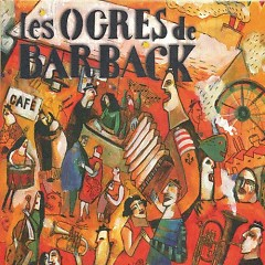 Fausses Notes Et Repris De Justesse (CD1) - Les Ogres de Barback