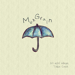 Take Care - MuzGrain