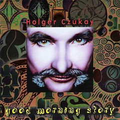 Good Morning Story - Holger Czukay