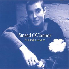 Theology (London Sessions) (CD2) - Sinéad O'Connor