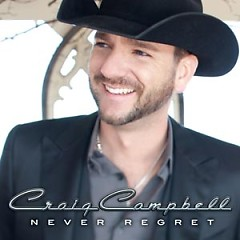 Never Regret - Craig Campbell