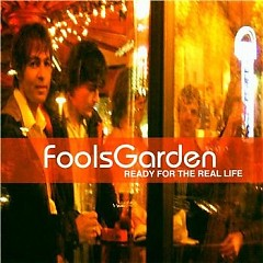 Ready For The Real Life - Fools Garden