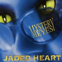 Mystery Eyes - Jaded Heart