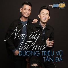 Nơi Ấy Tôi Mơ (Single) - Dương Triệu Vũ, Tản Đà