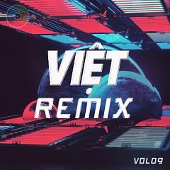 Album Việt Remix 9 (Tuyển Tập Những Ca Khúc Nhạc Dance Việt Nam Hay Nhất)  - Various Artists