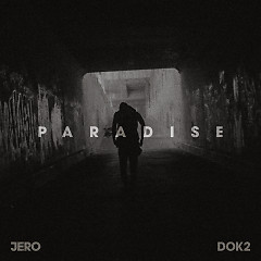 Paradise (Single) - Dok2, Jero ((Kpop))