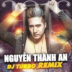 DJ Turbo Remix - Nguyễn Thành An