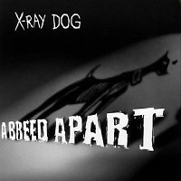 A Breed Apart (CD3) - X-Ray Dog