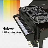 Dulcet Laid-Back Atmosphere