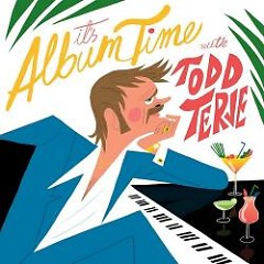 It's Album Time - Todd Terje