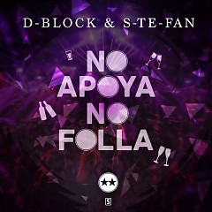 No Apoya No Folla (Single) - D-Block, S-te-Fan