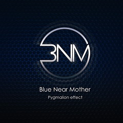 Pygmalion Effect - Blue Near Mother