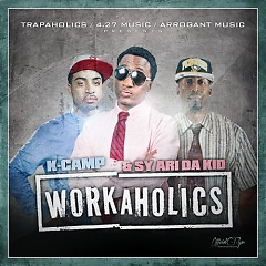 Work A Holics - Sy Ari Da Kid,K.Camp