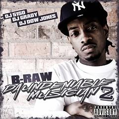 Da Undeniable Musician 2 - B-Raw