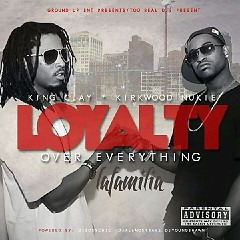 Loyalty Over Everything (CD1) - King Clay,Kirkwood Nukie