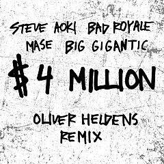 $4,000,000 (Oliver Heldens Remix) (Single)