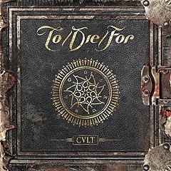 Cult - To/Die/For
