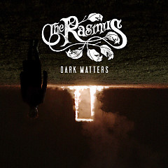 Dark Matters - The Rasmus
