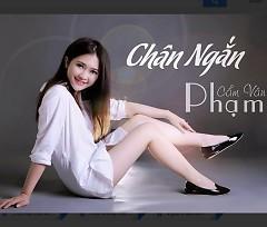 Chân Ngắn - Cẩm Vân Phạm