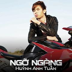 Ngỡ Ngàng - Huỳnh Anh Tuấn ((trẻ))