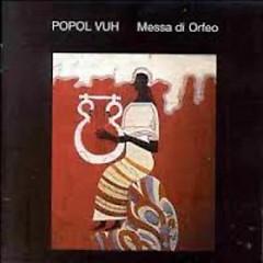 Messa Di Orfeo - Popol Vuh