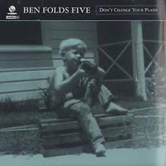 Don't Change Your Plans (Promo) - Ben Folds Five