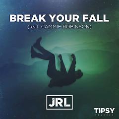 Break Your Fall (Single) - Jrl