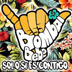 Solo Si Es Contigo (Single) - Bombai, Bebe