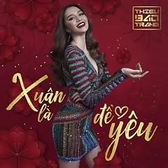 Xuân Là Để Yêu (Single) - Thiều Bảo Trang