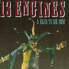 A Blur To Me Now - 13 Engines